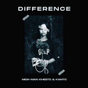 Mick-Man, KhestoDeep SA & Kamto – Difference (StellenBosch Mix)