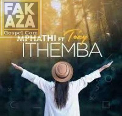 Mphathi – Ithemba ft Tozzy