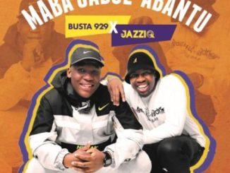 Mr JazziQ & Busta 929 – Unkle Ft. Reece Madlisa, Zuma & Mbali