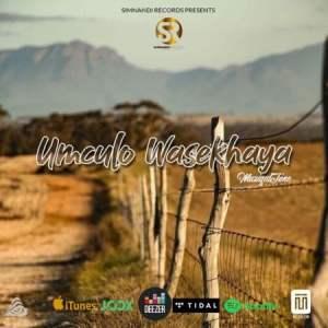 EP: Muziqal Tone – Umculo Wasekhaya