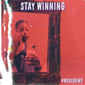 President SA – Stay Winning Mix