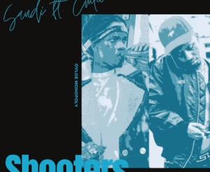 Saudi ft. Emtee – Shooters