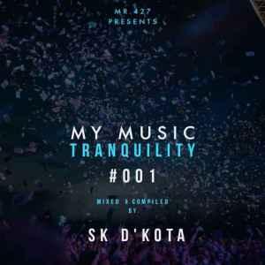 Sk D'kota – My Music Tranquility #001