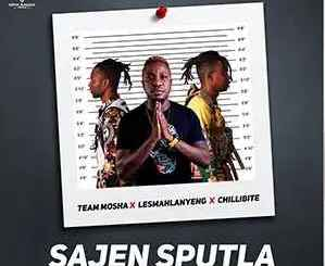 Team Mosha, Lesmahlanyeng & Chillibite – Sajen Sputla