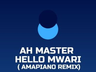 Jah Master - Hello Mwari (feat. Haitham Kim) (Official Amapiano Remix)