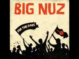 Big Nuz – Tsege Tsege