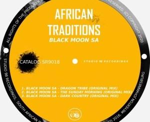 Black Moon SA – African Traditions EP