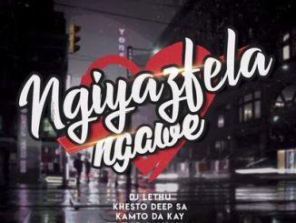 DJ Lethu, Khesto DeepSA & Kamto DaKay – Ngiyazifela Ngawe Ft. Zoe & Gugu M