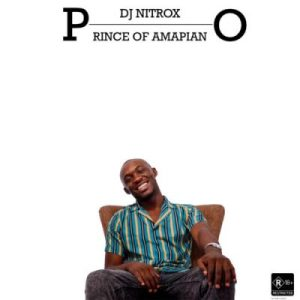 EP: DJ Nitrox – Prince of Amapiano