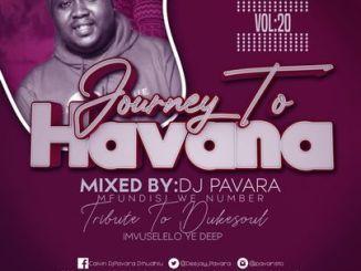 DJ Pavara (Mfundisi we Number) – Journey to Havana Vol 20 mix