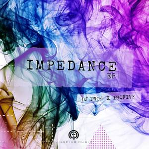 EP: DJ Two4 & InQfive – Impedance