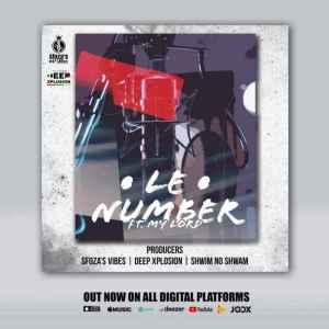 Deep Xplosion – Le Number Ft. My Lord, DJ Sfoza & Shwim No Shwam
