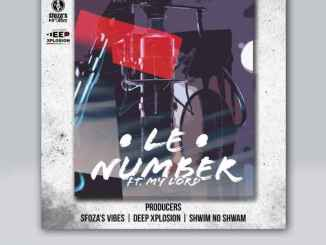 Deep Xplosion – Le Number Ft. My Lord, DJ Sfoza & Shwim No Shwam