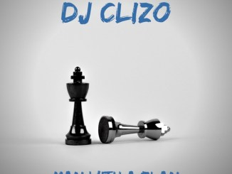 Dj Clizo – Man With a Plan
