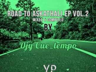 Djy Cue Tempo – Road To Askathali EP Vol. 2