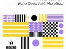 Echo Deep – It's A Feeling (Original Mix) Ft. MoreSoul