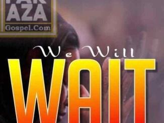 Ezra Vayesu – We Will Wait