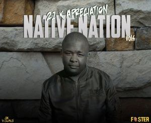 Foster – Native Nation Vol.4 (21K Appreaciation Mix)