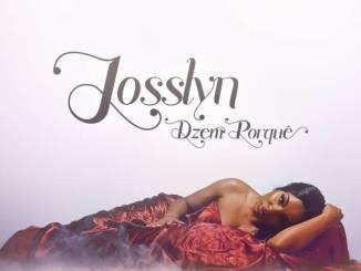 Josslyn – Dzem Porquê