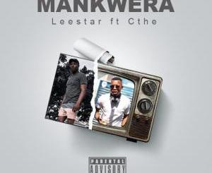 Leestar & Aisuka We Cthe – Mankwera