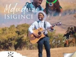 Big Zulu – Isiginci