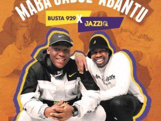 Mr JazziQ & Busta 929 – Monate