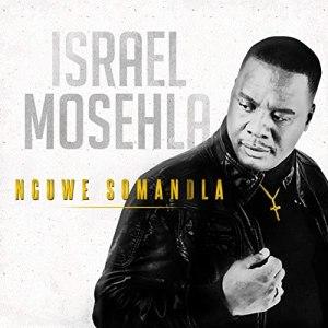 Nguwe Somandla by Israel Mosehla