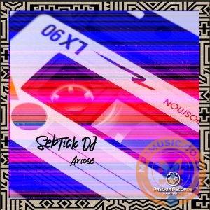EP: SebTick DJ – Ariose