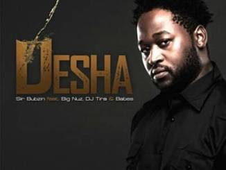 Sir Bubzin ft. Big Nuz & DJ Tira - Desha