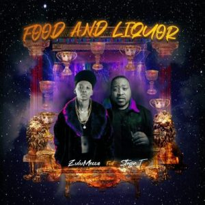 ZuluMecca – Food And Liquor Ft. Stogie T