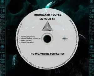 EP: BioHazard People & La Four SA – To Me, You're Perfect