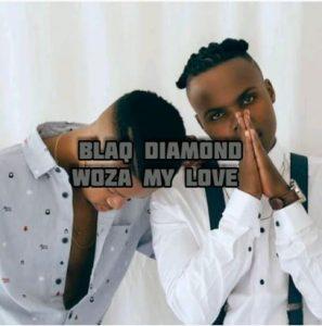Blaq Diamond – Woza My Love (Lyrics)