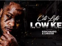 Citi Lyts – Low Key Ft. B3nchMarQ & Christer