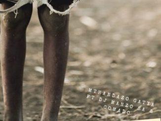 DJ Manzo SA & Comado – Senzeni Ft. Mthandazo Gatya
