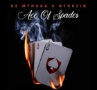 De Mthuda & Ntokzin – Ace Of Spades