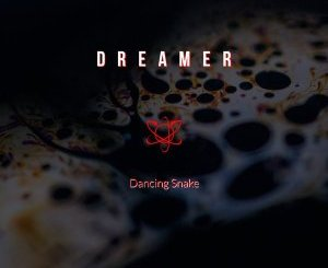 Dreamer – Dancing Snake (Original Mix)