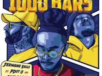 Jermaine Eagle – 1000 Bars Ft. Pdot O & Chad Da Don
