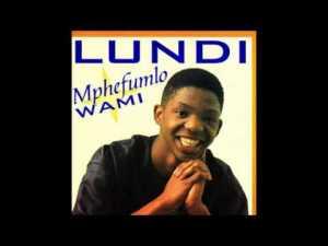 Lundi - Mphefumlo Wami