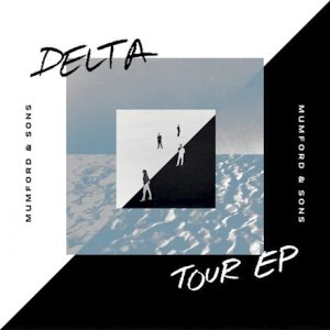 Mumford & Sons - Delta Tour - EP