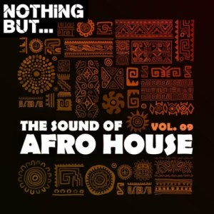 Nothing But… The Sound of Afro House, Vol. 09