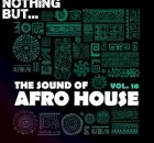 Nothing But… The Sound of Afro House, Vol. 10