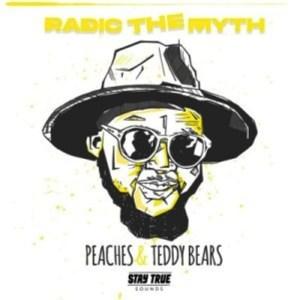Radic The Myth – Peaches & Teddy Bears