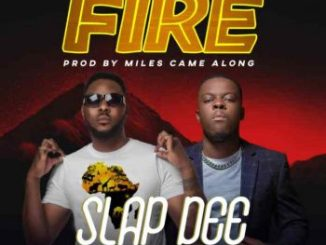 Slap Dee ft. Daev – Fire