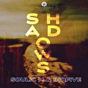 Soulic M & InQfive – Shadows (Original Mix)
