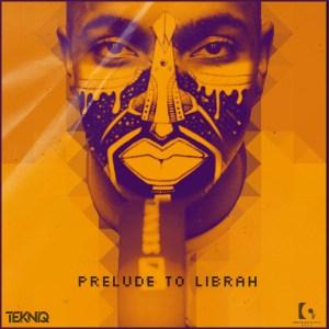 EP: TekniQ – Prelude To Librah