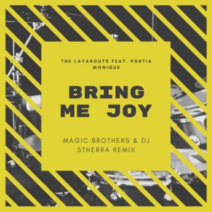 The Layabouts & Portia Monique – Bring Me Joy (Magic Brothers & Dj Stherra Remix)
