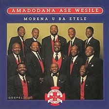 Amadodana Ase Wesile - Morena Ba Etele