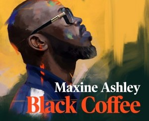 Black Coffee – You Need Me
