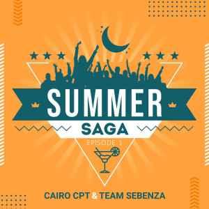 EP: Cairo Cpt & Team Sebenza – Summer Saga Episode 1