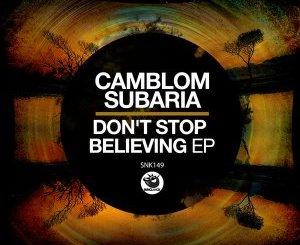 EP: Camblom Subaria – Don't Stop Believin